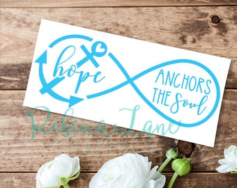 Hope anchors the soul decal | Hebrews 6:19 | Infinity | bible verse |
