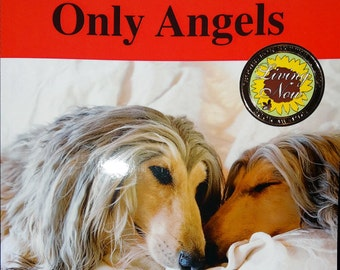 Only Angels Dog Training Book for Sighthounds and Other Breeds Award Winner