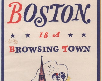 Boston, Massachusetts, c1930s Advertising Brochure, very colorful, good shape, Boston is a Browsing Town