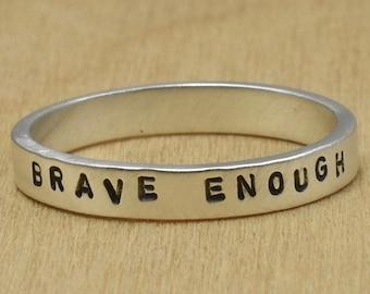 Brave Enough Handstamped Ring