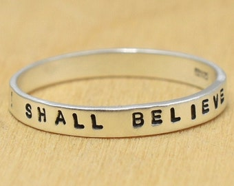 I Shall Believe Hand Stamped Sterling Silver Ring