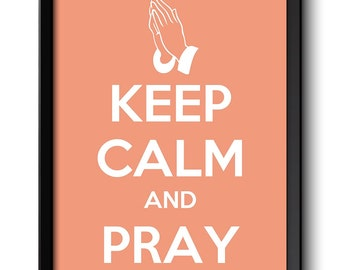 Keep Calm Poster Keep Calm and Pray Peach Coral White Art Print Wall Decor Praying Hands Custom Stay Calm quote inspirational motivational