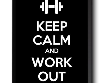 Keep Calm Poster Keep Calm and Work Out Black White Art Print Wall Decor Custom Stay Calm Weights quote inspirational motivational