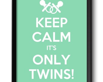 Keep Calm Poster Keep Calm It's Only Twins Mint Green White Art Print Wall Decor Custom Stay Calm Soother Binkey Baby quote inspirational
