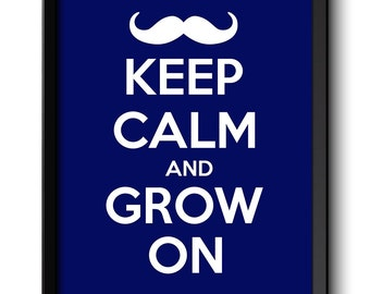 Mustache Keep Calm Poster Keep Calm and Grow On White Navy Blue Art Print Wall Decor Stay Calm poster quote inspirational motivational