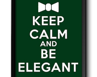 Keep Calm Poster Keep Calm and Be Elegant White Green Art Print Wall Decor Bathroom Bedroom Custom Stay Calm quote inspirational