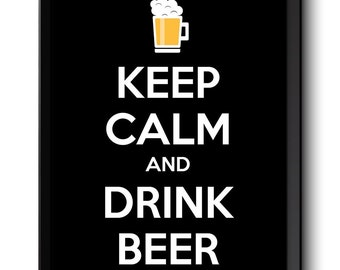 Keep Calm Poster Keep Calm and Drink Beer Black White Food Kitchen Art Print Home Wall Decor Bar Custom Stay Calm poster quote inspirational