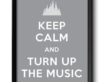 Keep Calm Poster Keep Calm and Turn Up the Music White Grey Gray Art Print Wall Decor Custom Stay Calm quote inspirational motivational