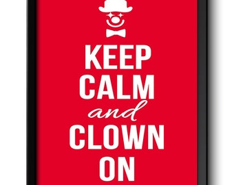Keep Calm Poster Keep Calm and Clown On White Red Art Print Wall Decor Kids Fun Birthday Art Custom Stay Calm quote inspirational