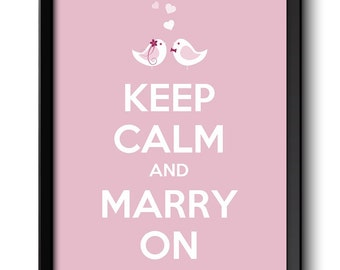 Keep Calm Poster Keep Calm and Marry On Pink White Birds Art Print Wall Decor Love Wedding Day Custom Stay Calm quote inspirational
