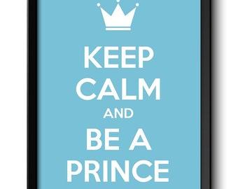 Keep Calm Poster Keep Calm and Be A Prince White Blue Art Print Wall Decor Nursery Art Baby Boy Custom Stay Calm quote inspirational