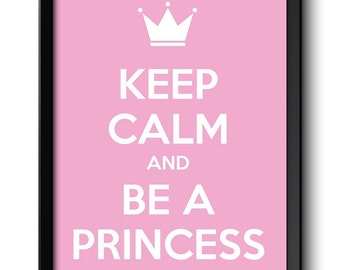 Keep Calm Poster Keep Calm and Be A Princess White Pink Art Print Wall Decor Nursery Art Baby Girl Custom Stay Calm quote inspirational