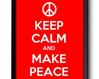 Keep Calm Poster Keep Calm and Make Peace White Red Art Print Wall Decor Custom Stay Calm Peace Symbol quote inspirational motivational