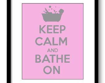 Keep Calm Poster Keep Calm and Bathe On Pink Grey Gray Bathroom Art Print Wall Decor Bathroom Custom Stay Calm poster quote inspirational