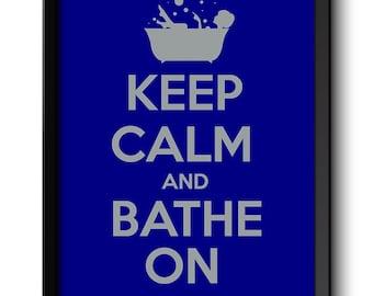 Keep Calm Poster Keep Calm and Bathe On Navy Blue Grey Bathroom Art Print Wall Decor Bathroom Custom Stay Calm poster quote inspirational
