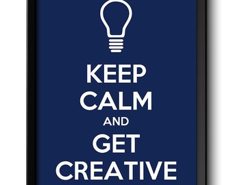 Keep Calm Poster Keep Calm and Get Creative White Navy Blue Art Print Wall Decor Bathroom Bedroom Custom Stay Calm quote inspirational