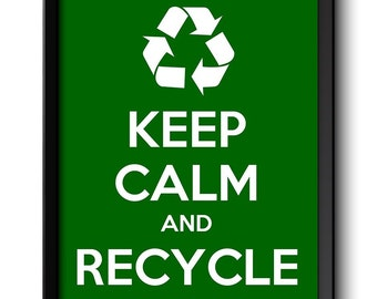 Keep Calm Poster Keep Calm and Recycle White Green Art Print Wall Decor Custom Stay Calm poster quote inspirational motivational