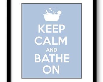 Keep Calm Poster Keep Calm and Bathe On White Steel Blue Bathroom Art Print Wall Decor Bathroom Custom Stay Calm poster quote inspirational