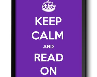 Keep Calm Poster Keep Calm and Read On White Purple Art Print Wall Decor Custom Stay Calm Books quote inspirational motivational