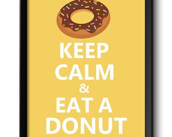 Keep Calm Poster Keep Calm and Eat a Donut Brown Beige Brown White Yellow Food Kitchen Art Print Home Wall Decor Custom Stay Calm quote