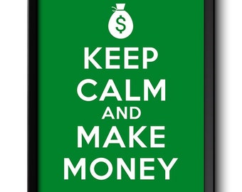 Keep Calm Poster Keep Calm and Make Money Green White Art Print Wall Decor Custom Stay Calm poster quote inspirational motivational