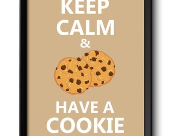 Keep Calm Poster Keep Calm and Have a Cookie Brown Beige Food Kitchen Art Print Home Wall Decor Custom Stay Calm quote inspirational