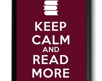 Keep Calm Poster Keep Calm and Read More White Burgundy Red Art Print Wall Decor Custom Stay Calm Books quote inspirational motivational