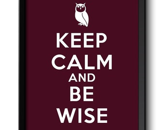 Keep Calm Poster Keep Calm and Be Wise White Red Burgundy Art Print Wall Decor Custom Stay Calm Owl quote inspirational motivational