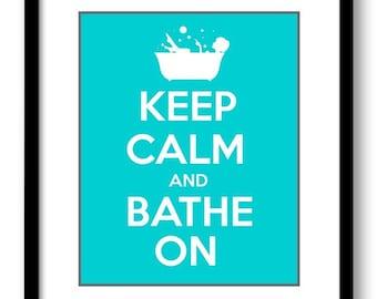 Keep Calm Poster Keep Calm and Bathe On White Turquoise Blue Bathroom Art Print Wall Decor Bathroom Custom Stay Calm