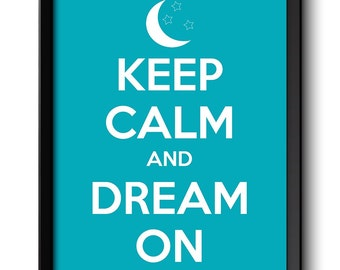 Keep Calm Poster Keep Calm and Dream On White Turquoise Blue Art Print Wall Decor Bathroom Bedroom Custom Stay Calm quote inspirational