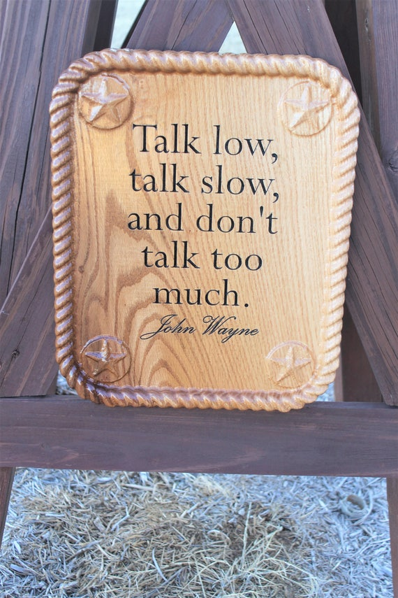 True grit, Quote carved wood, Talk slow, John Wayne sign, wood sign, Home decor signs, gifts for men, father's day gifts, Duke