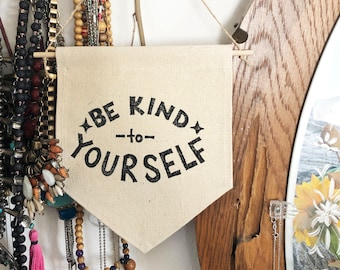 Be Kind to Yourself. Block Printed banner. Mindful home decor. Self love. Be kind. canvas banner. self confidence.