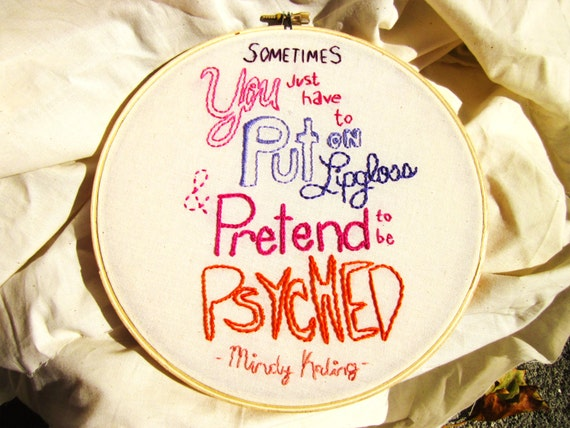 Mindy Kaling Lipgloss Quote Embroidery Hoop Art Made Etsy
