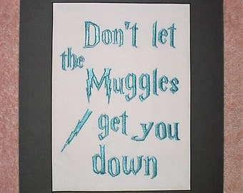 Free Shipping, Don't let the Muggles get you down quote from Harry Potter