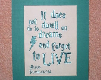 Free Shipping, It does not do to dwell on dreams and forget to live quote Albus Dumbledore from Harry Potter