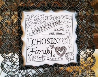 Instant Download - Friends Become Our Chosen Family Digital Art Print - Chalkboard Theme - Keepsake - Friend Quote