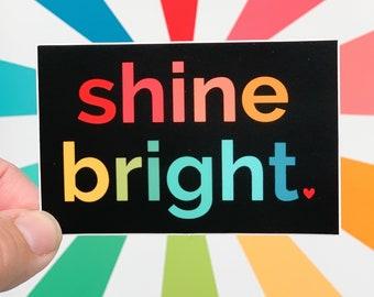 Shine Bright sticker - vinyl sticker - water bottle sticker - laptop sticker - planner sticker
