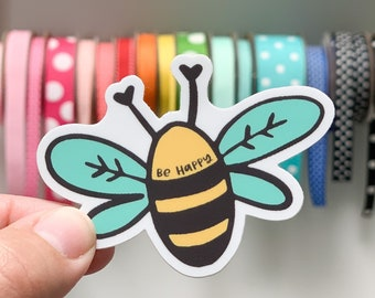 Be Happy Bee sticker - vinyl sticker - water bottle sticker - laptop sticker - planner sticker