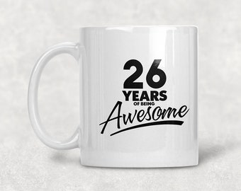 26 Years Of Being Awesome 26th Birthday Mug Gift Coffee Idea For Year Old