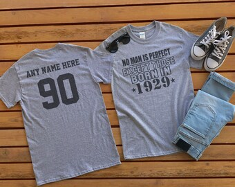 1929 No Man Is Perfect Except 90th Birthday Party Shirt 90 Years Old Limited Edition Year Custom Tee