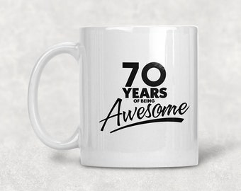 70 Years Of Being Awesome 70th Birthday Mug Gift Coffee Idea For Year Old