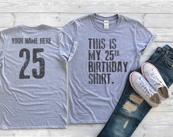 1368bb6ec This is my 25th Birthday Shirt, 25 years old shirt, 25th Birthday Shirt ,  Personalized Birthday Shirt, Birthday shirt for him or her