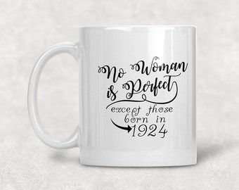 No Woman Is Perfect 1924 94th Birthday Mug Gift Coffee Idea For 94 Year Old