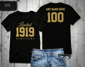 1919 Gold Glitter Limited Edition Birthday T Shirt 100th Custom Name Celebration Gift Mens Womens Ladies Tee Personalized