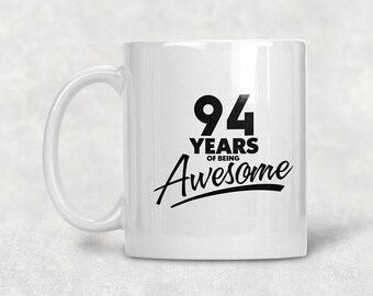 94 Years Of Being Awesome 94th Birthday Mug Gift Coffee Idea For Year Old