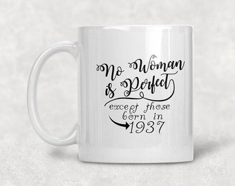 No Woman Is Perfect 1937 81st Birthday Mug Gift Coffee Idea For 81 Year Old