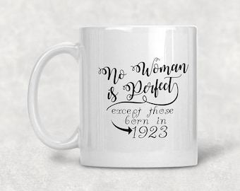 No Woman Is Perfect 1923 95th Birthday Mug Gift Coffee Idea For 95 Year Old