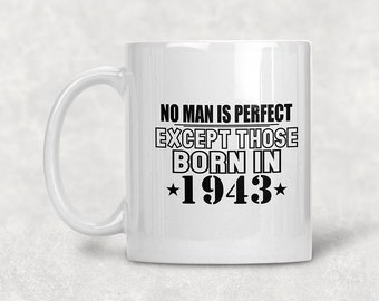 No Man Is Perfect 1943 75th Birthday Mug Gift Coffee Idea For 75 Year Old