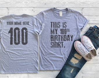This Is My 100th Birthday Shirt 100 Years Old Personalized For Him Or Her