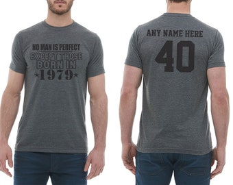 8ecf405b7 1979 No Man Is Perfect Except 40th Birthday Party Shirt, 40 years old shirt,  Limited Edition 40 year old, 40th Birthday Party Custom Tee